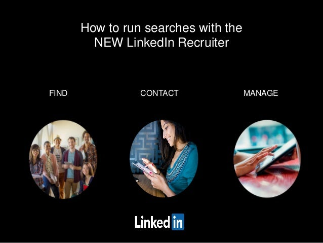 How to run searches with the NEW LinkedIn Recruiter FIND CONTACT MANAGE