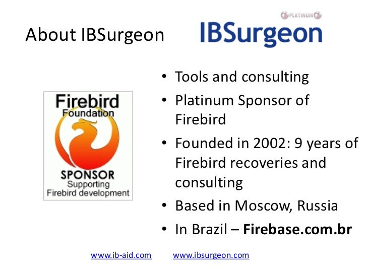 About IBSurgeon                        • Tools and consulting                        • Platinum Sponsor of                ...