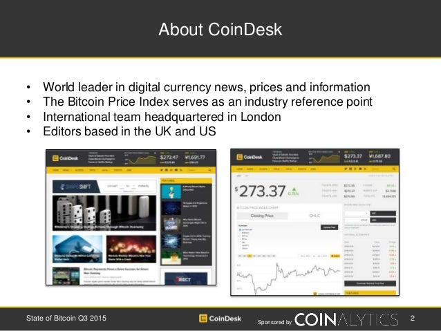 Sponsored by About CoinDesk • World leader in digital currency news, prices and information • The Bitcoin Price Index serv...