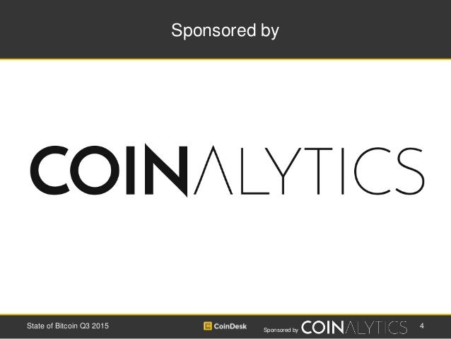Sponsored by Sponsored by 4State of Bitcoin Q3 2015