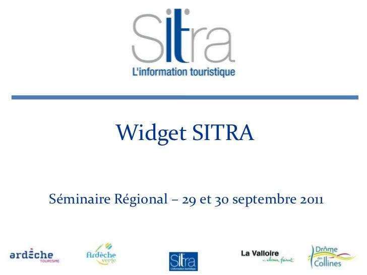 Widget SITRASéminaire Régional – 29 et 30 septembre 2011