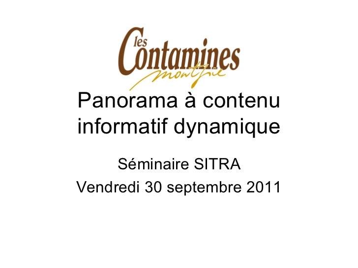 Panorama à contenu informatif dynamique Séminaire SITRA Vendredi 30 septembre 2011