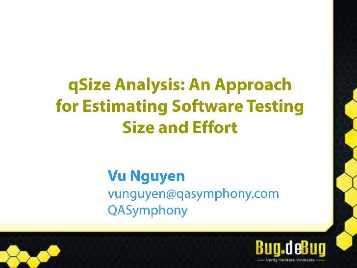 Agenda• Background and Motivation• qSize Analysis  – Test Size Estimation (Test Case Point Analysis)  – Test Effort Estima...