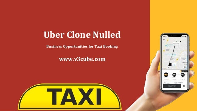 Uber Clone Nulled Business Opportunities for Taxi Booking www.v3cube.com