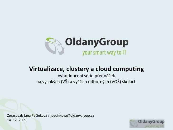 Virtualizace, clustery a cloud computing                            vyhodnocení série přednášek                  na vysoký...