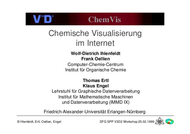Chemische Visualisierung im Internet Wolf-Dietrich Ihlenfeldt Frank Oellien Computer-Chemie-Centrum Institut für Organisch...