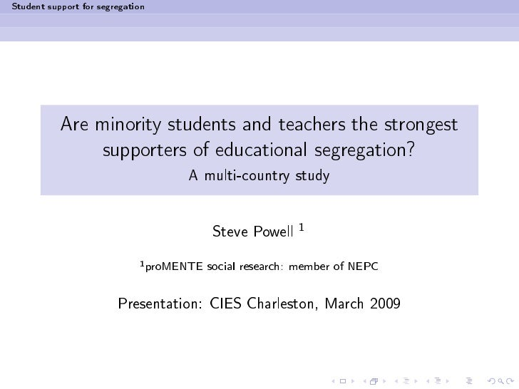 Student support for segregation                Are minority students and teachers the strongest                supporters ...