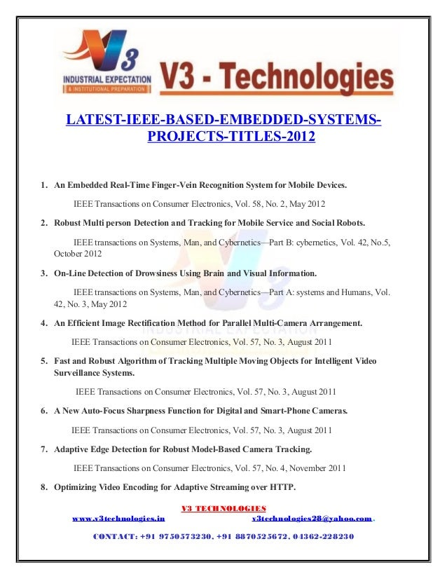 11 LATEST-IEEE-BASED-EMBEDDED-SYSTEMS- PROJECTS-TITLES-2012 1. An Embedded Real-Time Finger-Vein Recognition System for Mo...
