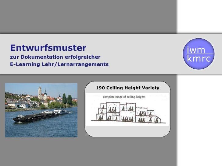 Entwurfsmuster zur Dokumentation erfolgreicher E-Learning Lehr/Lernarrangements 190 Ceiling Height Variety
