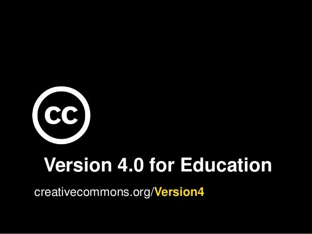 Version 4.0 for Education creativecommons.org/Version4