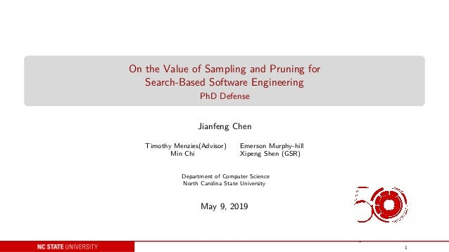 On the Value of Sampling and Pruning for Search-Based Software Engineering PhD Defense Jianfeng Chen Timothy Menzies(Advis...