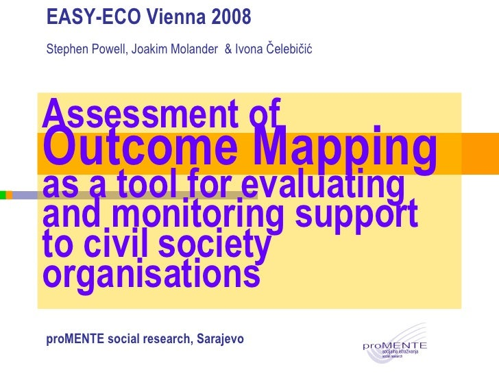 Assessment of  Outcome Mapping  as a tool for evaluating and monitoring support to civil society organisations EASY-ECO Vi...