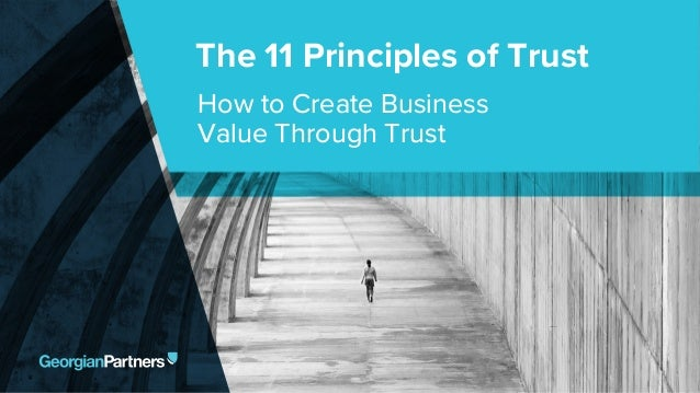 The 11 Principles of Trust How to Create Business Value Through Trust
