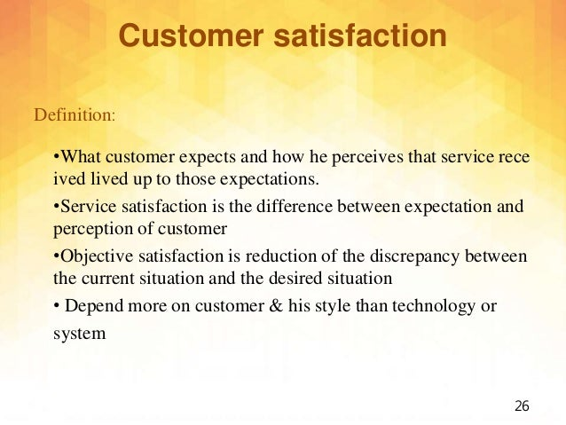 what is customer satisfaction definition Definition of customer satisfaction satisfaction is as a judgment following a  consumption experience - it is the consumer's judgment that a product provided ( or is.