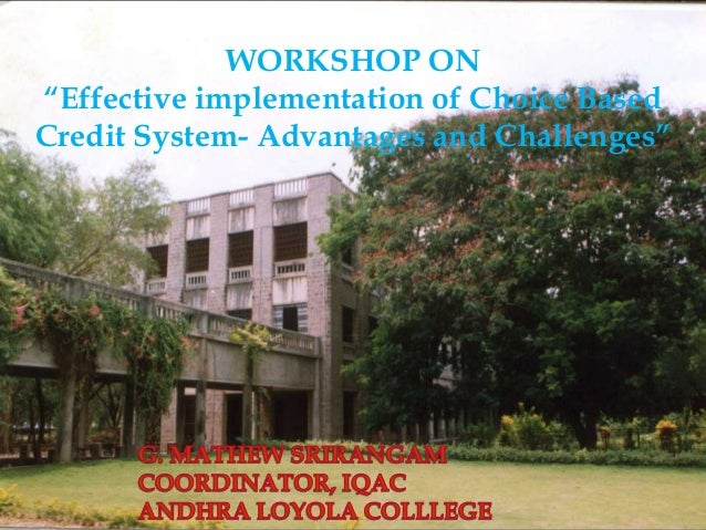"WORKSHOP ON ""Effective implementation of Choice Based Credit System- Advantages and Challenges"""