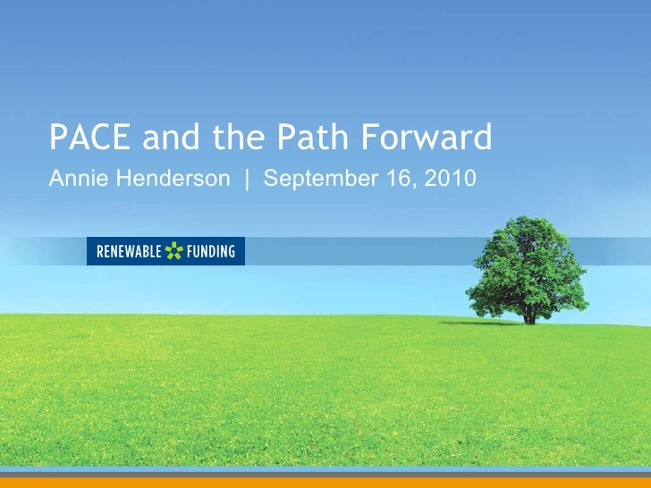 PACE and the Path Forward Annie Henderson  |  September 16, 2010