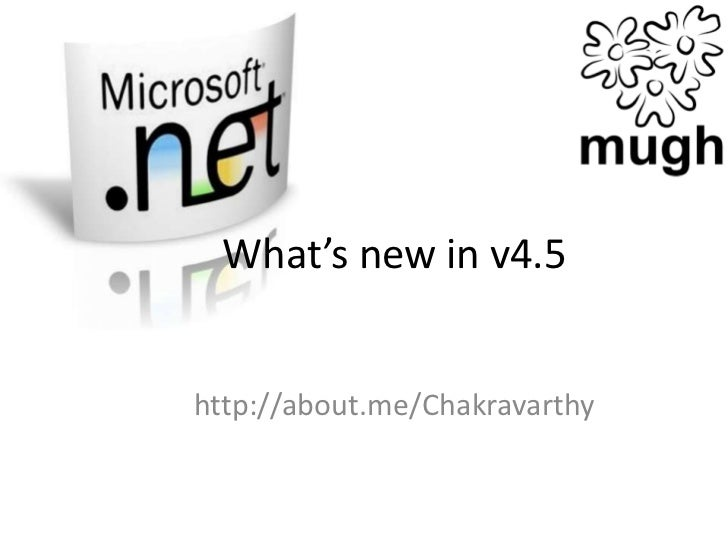 What's new in v4.5http://about.me/Chakravarthy