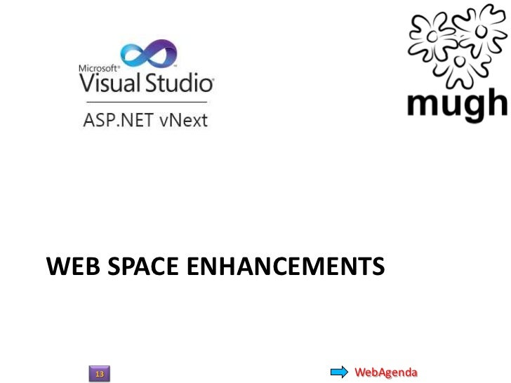• Scope  – UI  – Web Space     •   MVC4     •   Web Pages 2     •   Web Forms     •   Tools  – Middleware  – Data  – Langu...