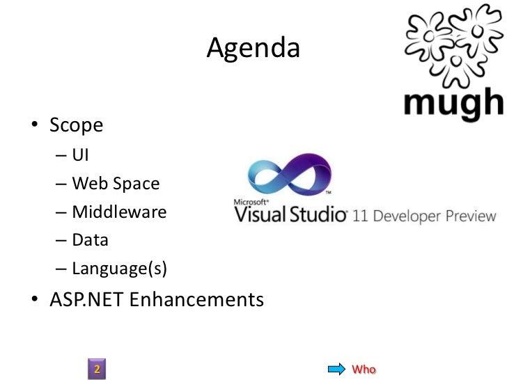 Agenda• Scope  – UI  – Web Space  – Middleware  – Data  – Language(s)• ASP.NET Enhancements      2                    Who