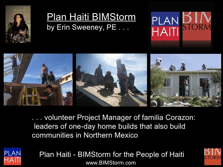 Plan Haiti BIMStorm     by Erin Sweeney, PE . . .     . . . volunteer Project Manager of familia Corazon:  leaders of one-...