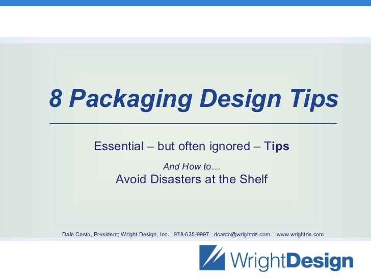 8 Packaging Design Tips            Essential – but often ignored – Tips                                     And How to…   ...