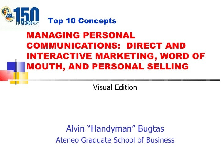"MANAGING PERSONAL COMMUNICATIONS:  DIRECT AND INTERACTIVE MARKETING, WORD OF MOUTH, AND PERSONAL SELLING Alvin ""Handyman"" ..."