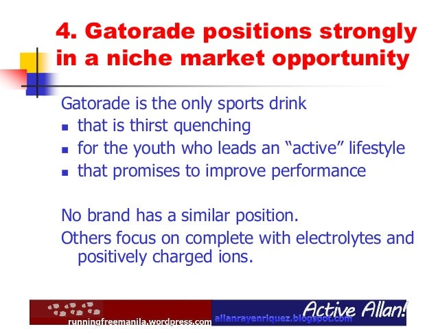 gatorade marketing plan That thinking partly inspired a video marketing campaign bodyarmor released on tuesday the gist: gatorade and other sports drinks aren't with the times.
