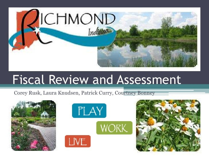 Fiscal Review and Assessment<br />Corey Rusk, Laura Knudsen, Patrick Curry, Courtney Bonney<br />