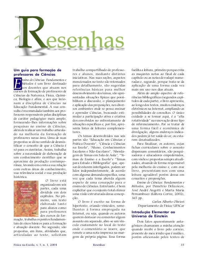 35Física na Escola, v. 5, n. 1, 2004 Resenhas Um guia para formação de professores de Ciências E nsino de Ciências: Fundam...