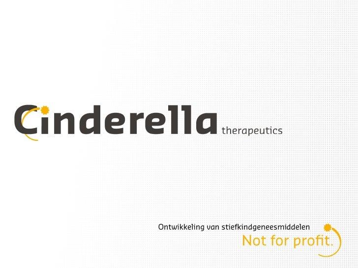 Cinderella Therapeutics is de eerste not-for-profit organisatie in Nederland die nieuwe geneesmiddelen of behandelingen be...