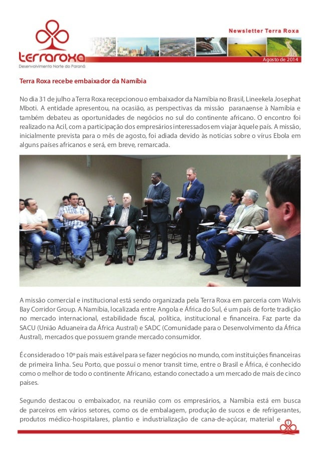 Terra Roxa recebe embaixador da Namíbia  Agosto de 2014  No dia 31 de julho a Terra Roxa recepcionou o embaixador da Namíb...