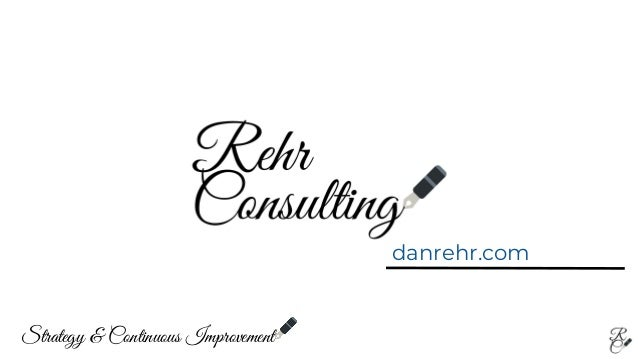 danrehr.com Strategy & Continuous Improvement