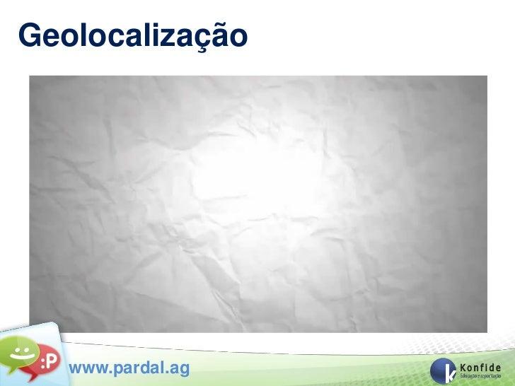 Geolocalização   www.pardal.ag