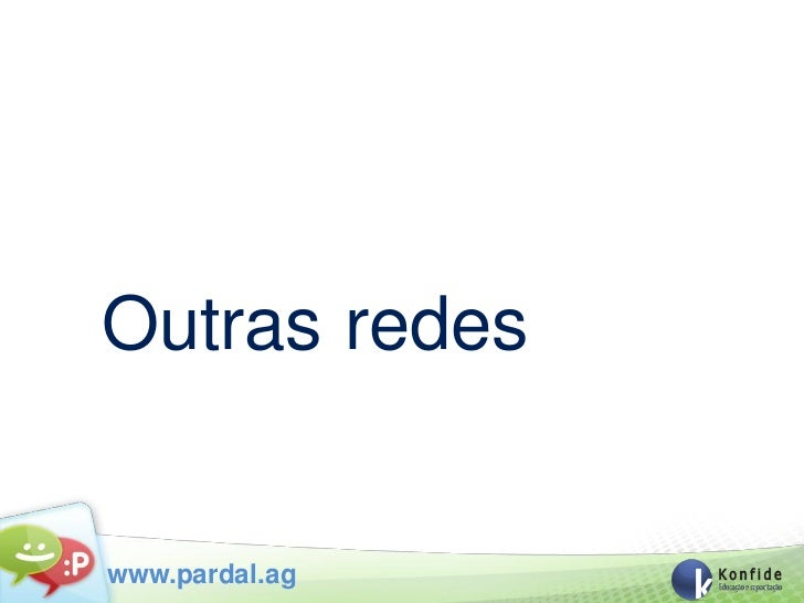 Outras redeswww.pardal.ag