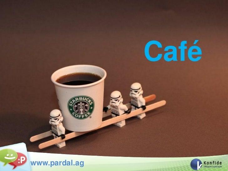 Caféwww.pardal.ag