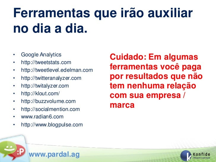 Ferramentas que irão auxiliarno dia a dia.•   Google Analytics                                    Cuidado: Em algumas•   h...