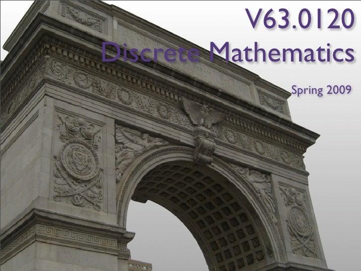 V63.0120 Discrete Mathematics               Spring 2009