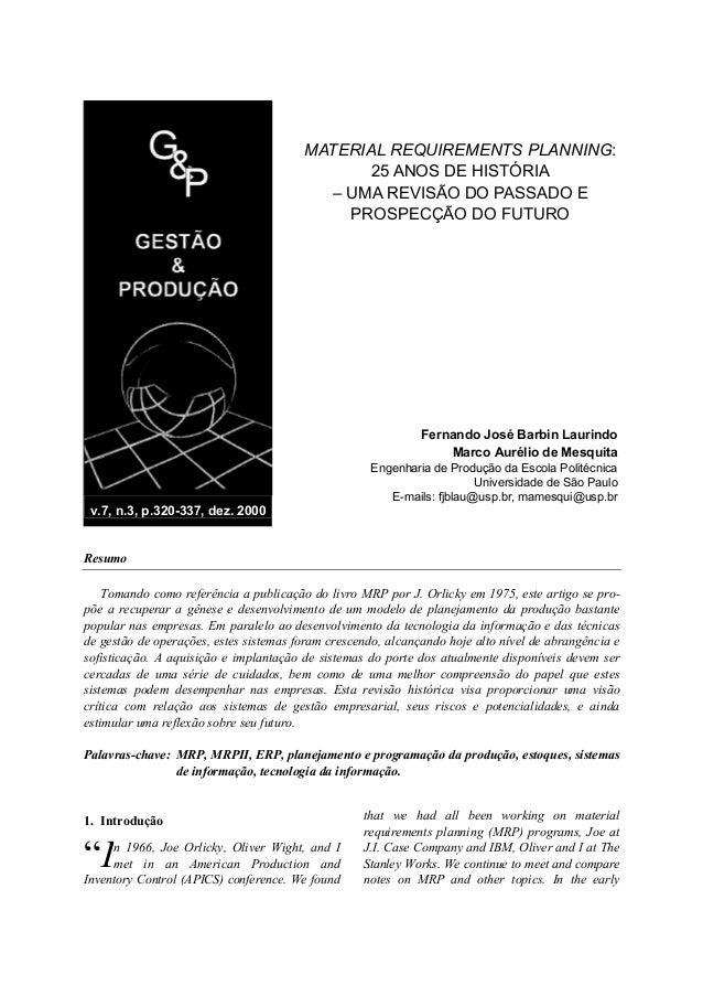 MATERIAL REQUIREMENTS PLANNING: 25 ANOS DE HISTÓRIA – UMA REVISÃO DO PASSADO E PROSPECÇÃO DO FUTURO  Fernando José Barbin ...