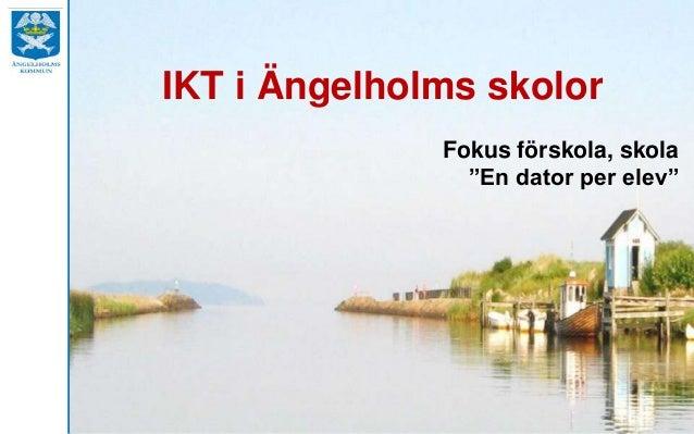 """IKT i Ängelholms skolorFokus förskola, skola""""En dator per elev"""""""