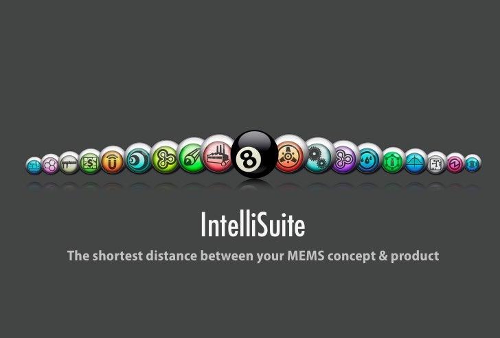 IntelliSuite The shortest distance between your MEMS concept & product