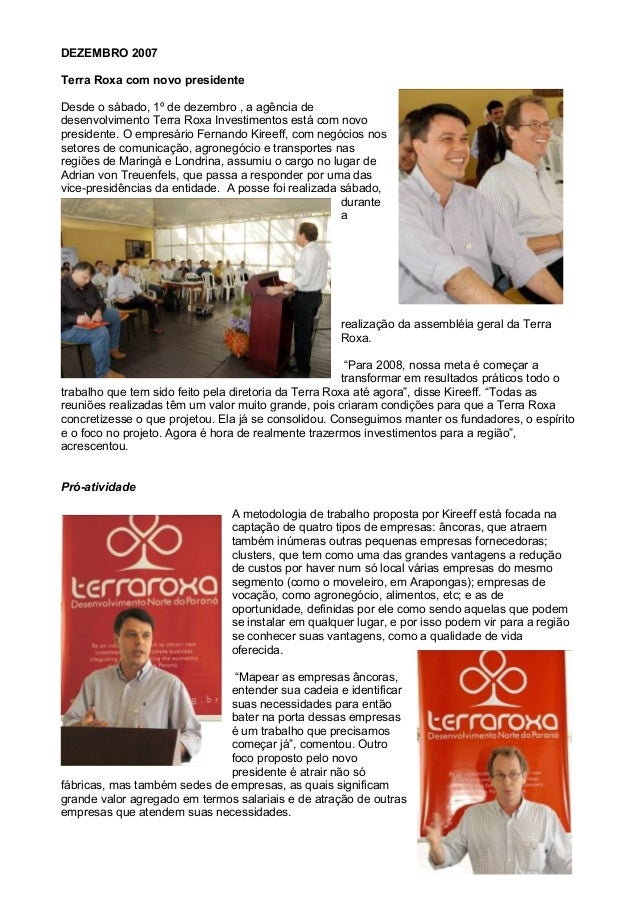 DEZEMBRO 2007  Terra Roxa com novo presidente  Desde o sábado, 1º de dezembro , a agência de  desenvolvimento Terra Roxa I...