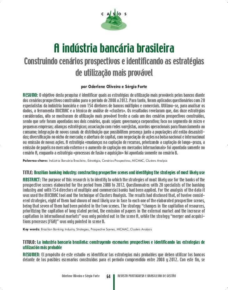C A S O S                       A indústria bancária brasileiraConstruindo cenários prospectivos e identificando as estrat...