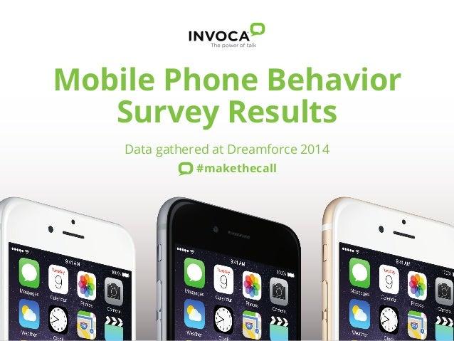 Mobile Phone Behavior  Survey Results  Data gathered at Dreamforce 2014  #makethecall