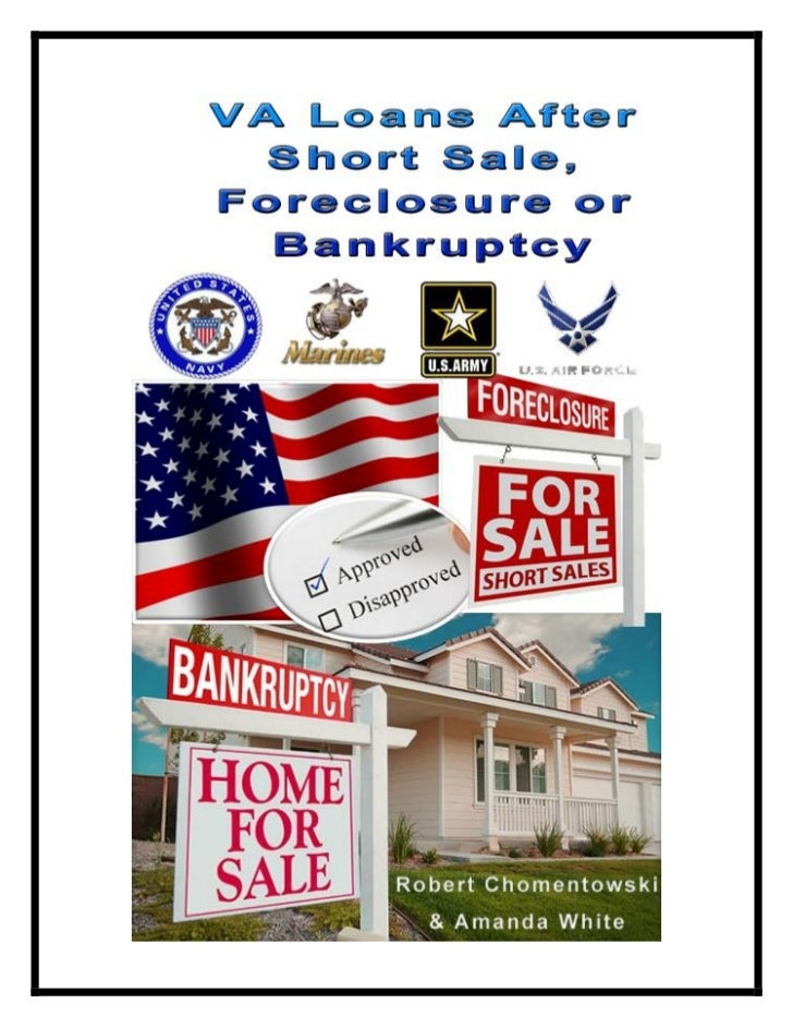 How to Get        A VA Loan            After A        Short Sale      Foreclosure                  or      Bankruptcy     ...
