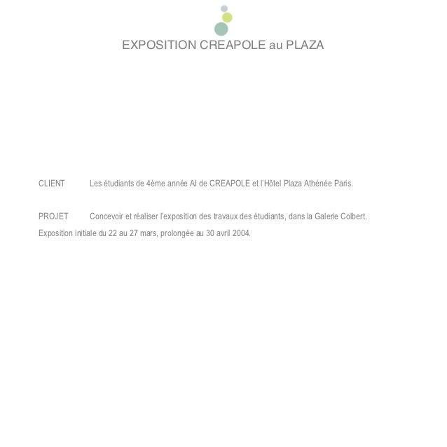 EXPOSITION CREAPOLE au PLAZACLIENT         Les étudiants de 4ème année AI de CREAPOLE et l'Hôtel Plaza Athénée Paris.PROJE...