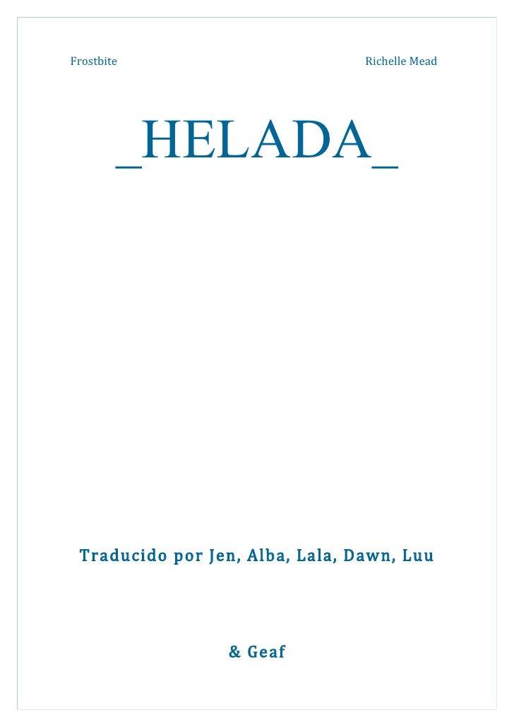 Frostbite                        Richelle Mead        _HELADA_ Traducido por Jen, Alba, Lala, Dawn, Luu                 & ...