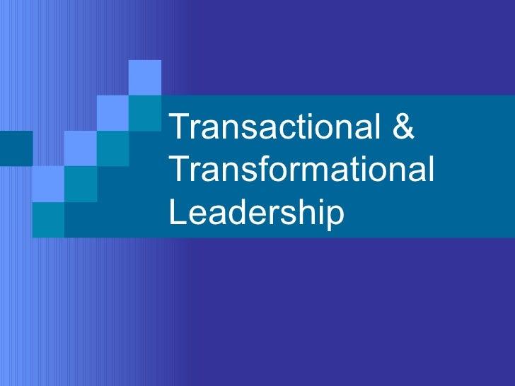 Transactional & Transformational Leadership