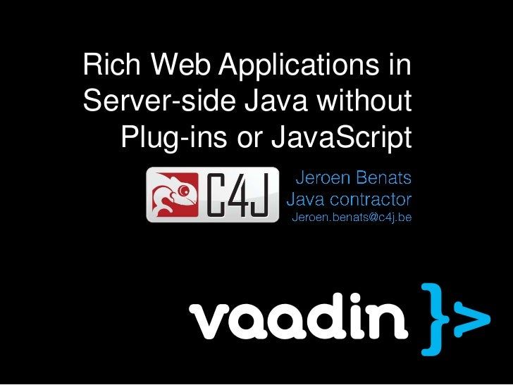 Rich Web Applications inServer-side Java without   Plug-ins or JavaScript
