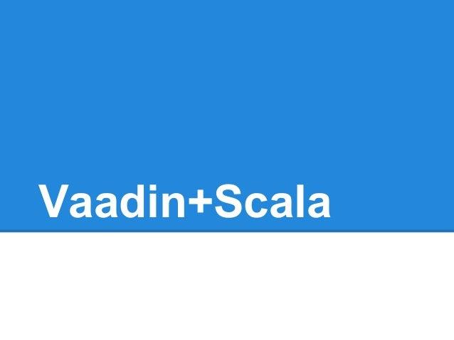 Vaadin+Scala