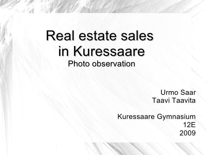 Real estate sales  in Kuressaare Photo observation Urmo Saar Taavi Taavita Kuressaare Gymnasium 12E 2009
